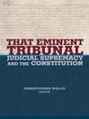 That Eminent Tribunal (eBook): Judicial Supremacy and the Constitution