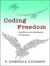 Coding Freedom (eBook): The Ethics and Aesthetics of Hacking