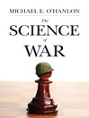 The Science of War (eBook): Defense Budgeting, Military Technology, Logistics, and Combat Outcomes