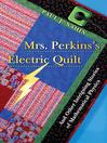 Mrs. Perkins's Electric Quilt (eBook): And Other Intriguing Stories of Mathematical Physics