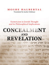 Concealment and Revelation (eBook): Esotericism in Jewish Thought and its Philosophical Implications