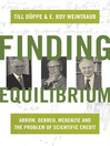 Finding Equilibrium (eBook): Arrow, Debreu, McKenzie and the Problem of Scientific Credit
