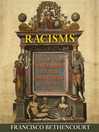 Racisms (eBook): From the Crusades to the Twentieth Century