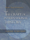 The Craft of International History (eBook): A Guide to Method