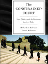 The Constrained Court (eBook): Law, Politics, and the Decisions Justices Make