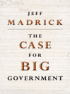 The Case for Big Government (eBook)