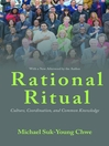 Rational Ritual (eBook): Culture, Coordination, and Common Knowledge