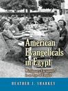 American Evangelicals in Egypt (eBook): Missionary Encounters in an Age of Empire