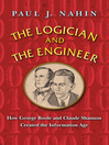 The Logician and the Engineer (eBook): How George Boole and Claude Shannon Created the Information Age