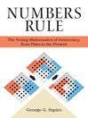 Numbers Rule (eBook): The Vexing Mathematics of Democracy, from Plato to the Present
