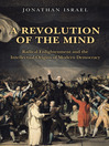 A Revolution of the Mind (eBook): Radical Enlightenment and the Intellectual Origins of Modern Democracy
