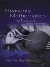 Heavenly Mathematics (eBook): The Forgotten Art of Spherical Trigonometry