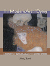 The Modern Art of Dying (eBook): A History of Euthanasia in the United States