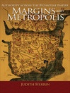 Margins and Metropolis (eBook): Authority across the Byzantine Empire