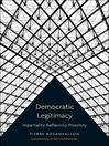 Democratic Legitimacy (eBook): Impartiality, Reflexivity, Proximity