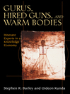 Gurus, Hired Guns, and Warm Bodies (eBook): Itinerant Experts in a Knowledge Economy