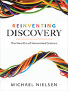 Reinventing Discovery (eBook): The New Era of Networked Science