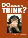 Do Animals Think? (eBook)