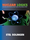 Nuclear Logics (eBook): Contrasting Paths in East Asia and the Middle East