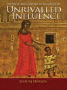 Unrivalled Influence (eBook): Women and Empire in Byzantium