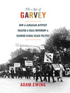 The Age of Garvey (eBook): How a Jamaican Activist Created a Mass Movement and Changed Global Black Politics