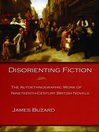 Disorienting Fiction (eBook): The Autoethnographic Work of Nineteenth-Century British Novels