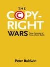 The Copyright Wars (eBook): Three Centuries of Trans-Atlantic Battle