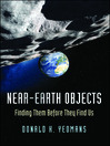 Near-Earth Objects (eBook): Finding Them Before They Find Us