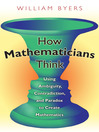 How Mathematicians Think (eBook): Using Ambiguity, Contradiction, and Paradox to Create Mathematics
