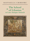 The School of Libanius in Late Antique Antioch (eBook)
