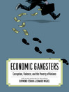 Economic Gangsters (eBook): Corruption, Violence, and the Poverty of Nations