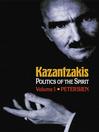 Kazantzakis, Volume 1 (eBook): Politics of the Spirit