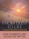 From Dust to Life (eBook): The Origin and Evolution of Our Solar System