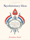 Revolutionary Ideas (eBook): An Intellectual History of the French Revolution from The Rights of Man to Robespierre
