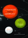 Strange New Worlds (eBook): The Search for Alien Planets and Life Beyond Our Solar System