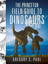 The Princeton Field Guide to Dinosaurs (eBook)