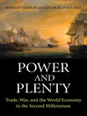 Power and Plenty (eBook): Trade, War, and the World Economy in the Second Millennium