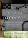 The Passions and the Interests (eBook): Political Arguments for Capitalism before Its Triumph