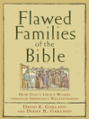Flawed Families of the Bible (eBook): How God's Grace Works through Imperfect Relationships