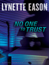 No One to Trust (eBook): Hidden Identity Series, Book 1