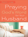 Praying God's Word for Your Husband (eBook)
