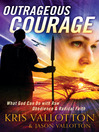 Outrageous Courage (eBook): What God Can Do with Raw Obedience and Radical Faith