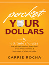 Pocket Your Dollars (eBook): 5 Attitude Changes That Will Help You Pay Down Debt, Avoid Financial Stress, & Keep More of What You Make