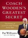 Coach Wooden's Greatest Secret (eBook): The Power of a Lot of Little Things Done Well