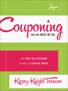 Couponing for the Rest of Us (eBook): The Not-So-Extreme Guide to Saving More