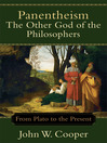 Panentheism—The Other God of the Philosophers (eBook): From Plato to the Present
