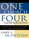 One Church, Four Generations (eBook): Understanding and Reaching All Ages in Your Church