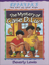 The Mystery of Case D. Luc (eBook): Cul-de-sac Kids Series, Book 6