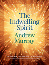 The Indwelling Spirit (eBook): The Work of the Holy Spirit in the Life of the Believer