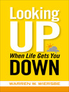 Looking Up When Life Gets You Down (eBook)